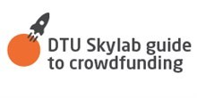 DTU Skylab guide to crowdfunding